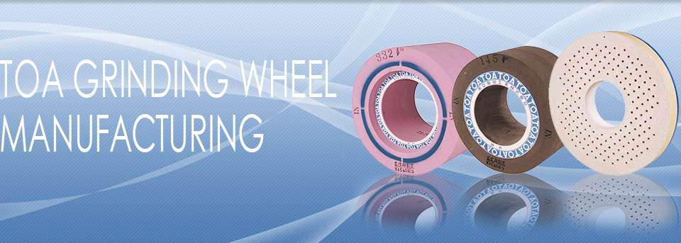 TOA Grinding Wheel Manufacturing Co.,LTD.